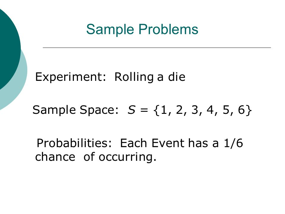 Sample Problems Experiment: Rolling a die