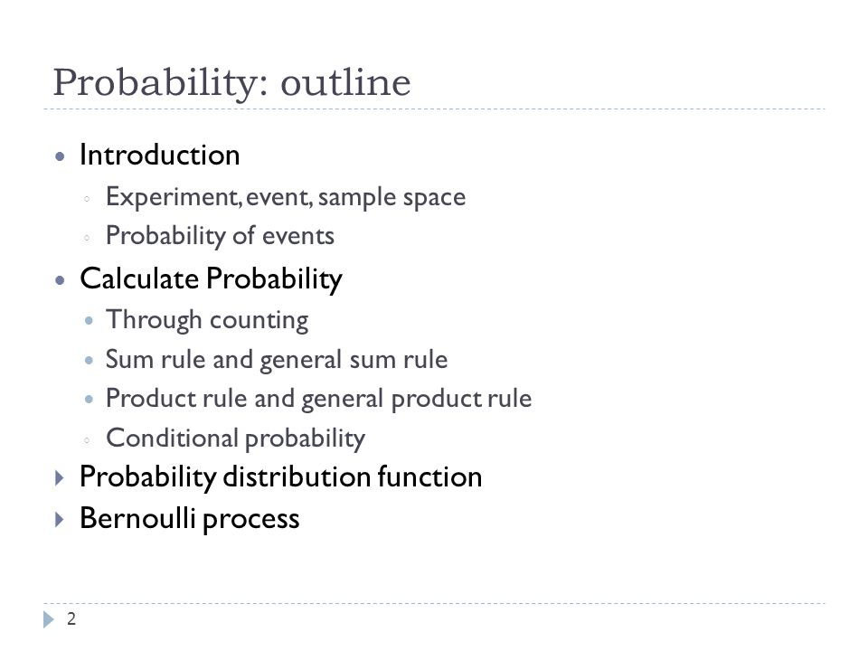 Probability: outline Introduction Calculate Probability
