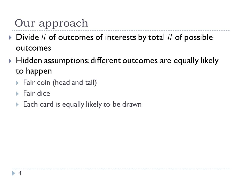 Our approach Divide # of outcomes of interests by total # of possible outcomes.