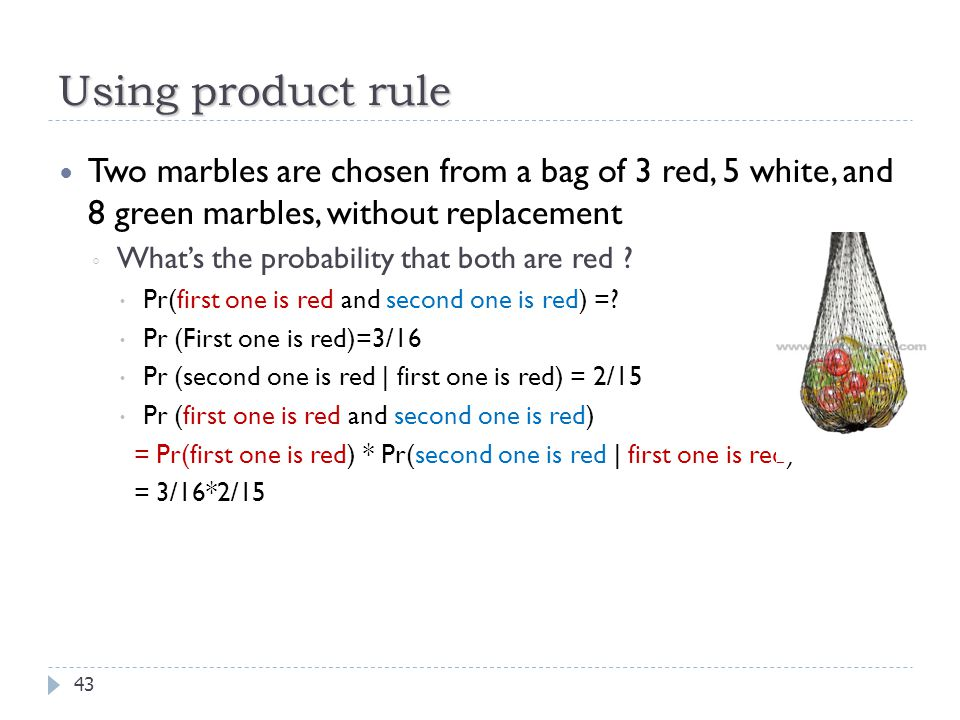 Using product rule Two marbles are chosen from a bag of 3 red, 5 white, and 8 green marbles, without replacement.