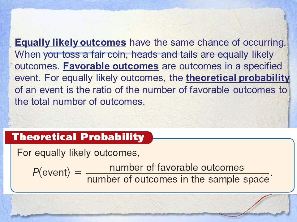 Equally likely outcomes have the same chance of occurring