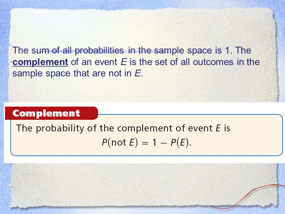The sum of all probabilities in the sample space is 1