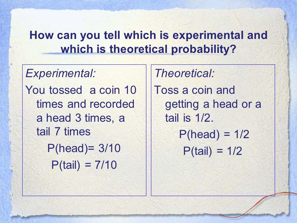 How can you tell which is experimental and which is theoretical probability