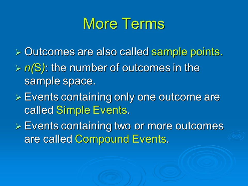 More Terms Outcomes are also called sample points.