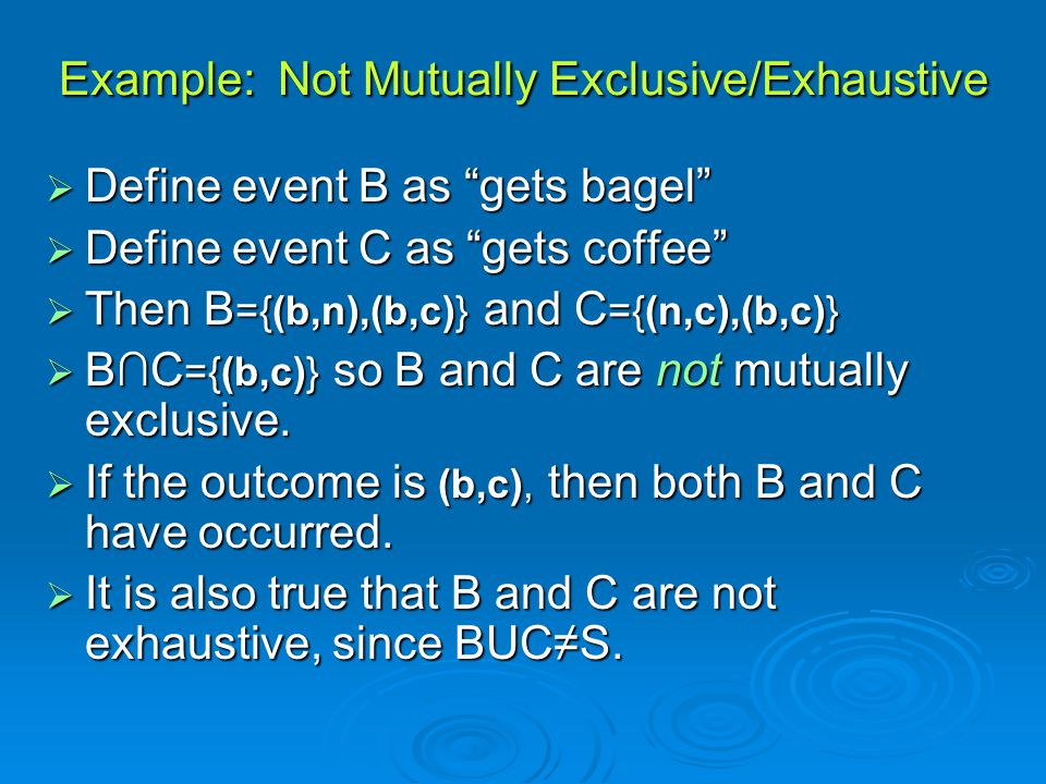 Example: Not Mutually Exclusive/Exhaustive