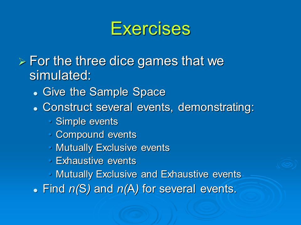 Exercises For the three dice games that we simulated: