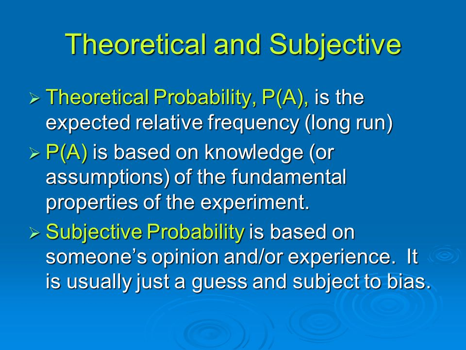Theoretical and Subjective
