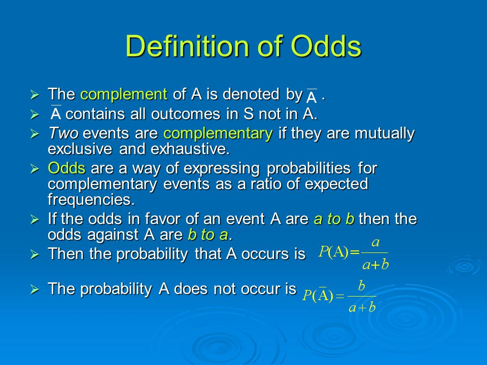 Definition of Odds The complement of A is denoted by .