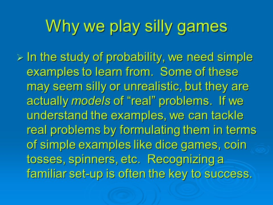 Why we play silly games