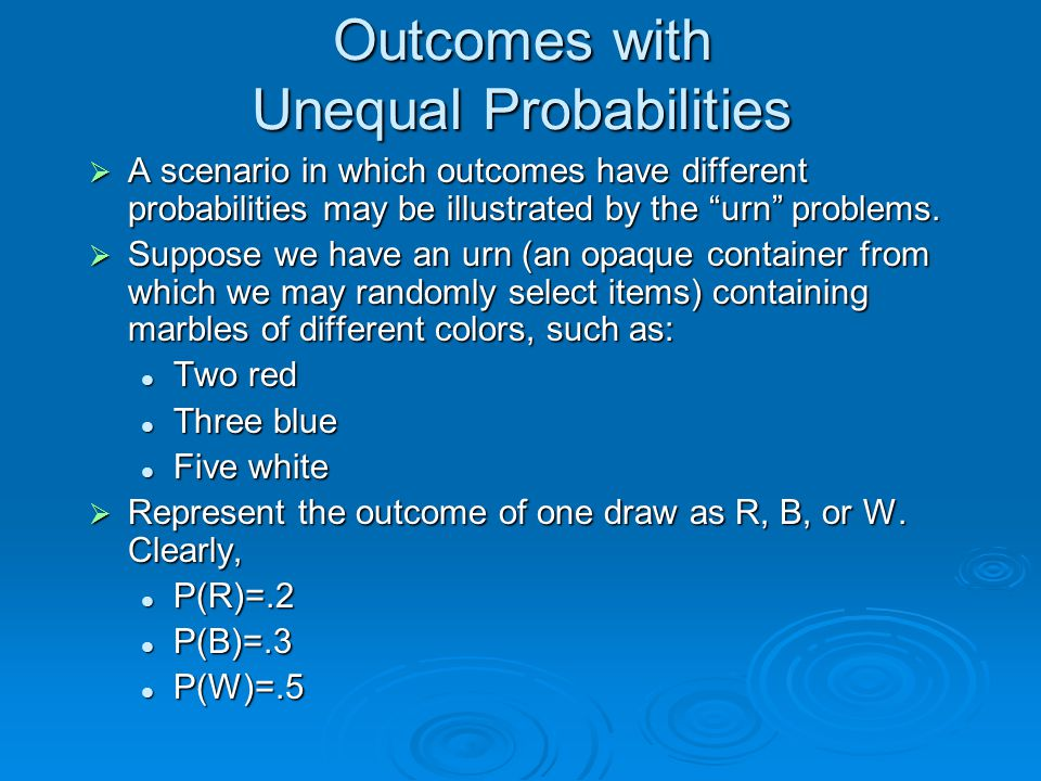 Outcomes with Unequal Probabilities