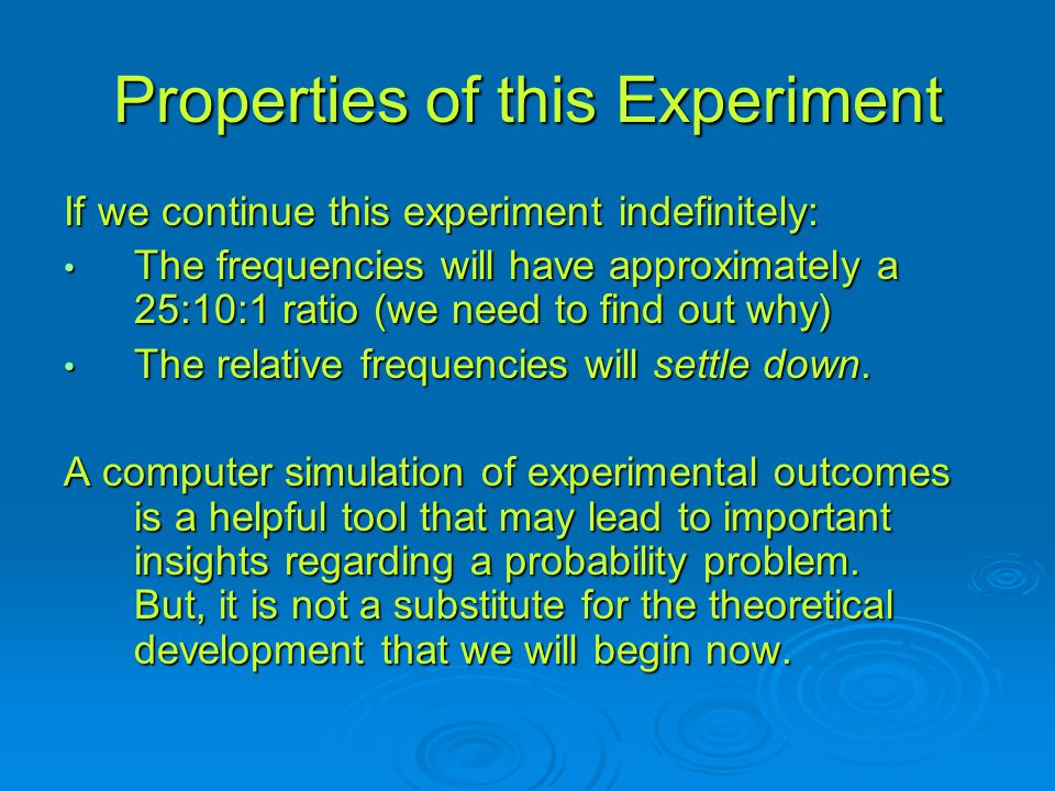 Properties of this Experiment
