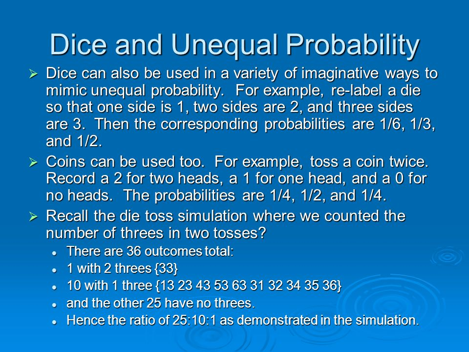 Dice and Unequal Probability