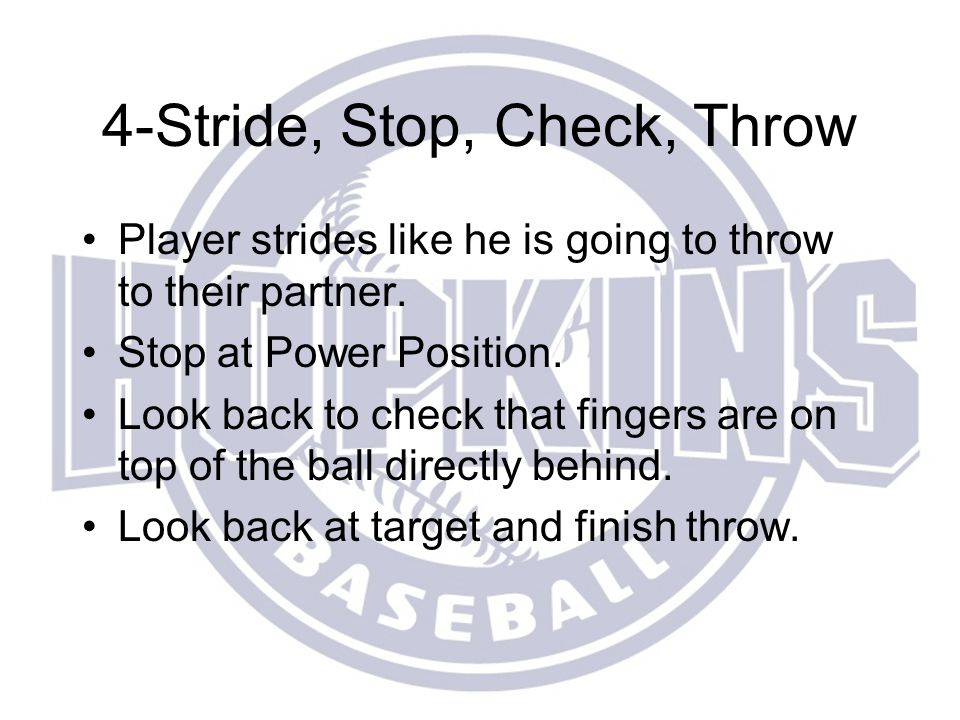 4-Stride, Stop, Check, Throw
