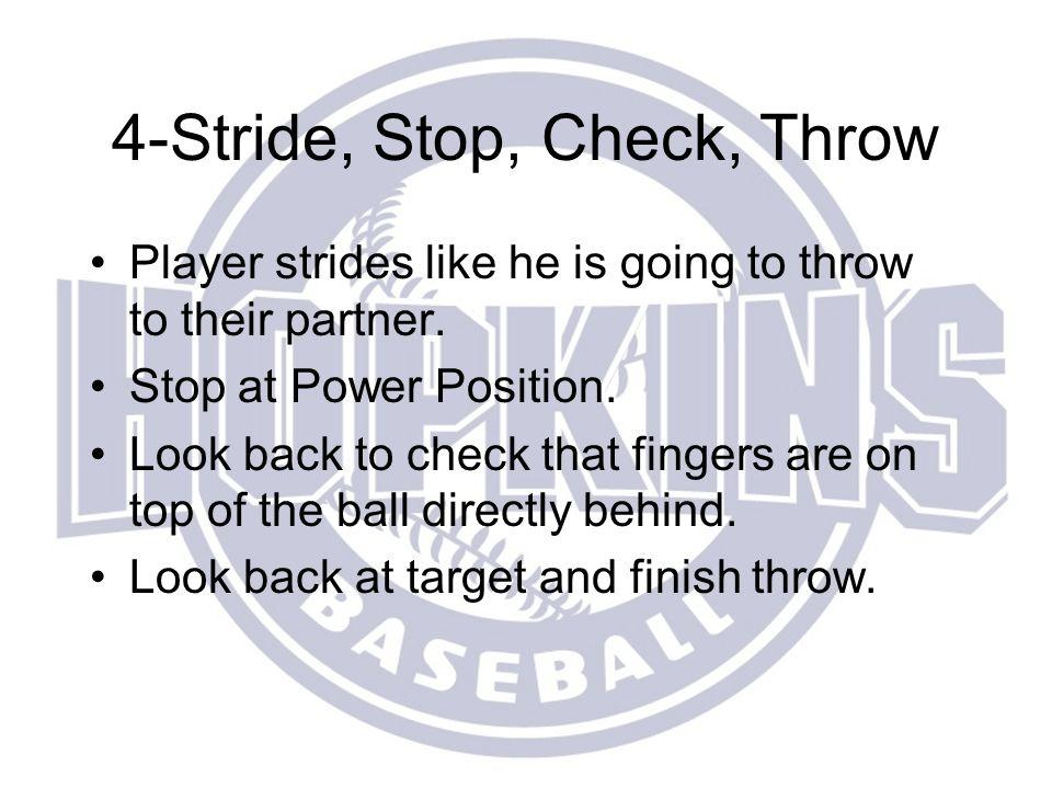 4-Stride, Stop, Check, Throw
