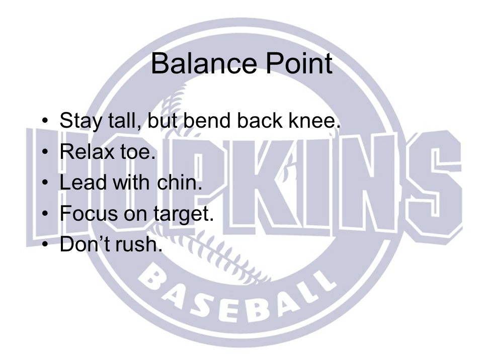 Balance Point Stay tall, but bend back knee. Relax toe.
