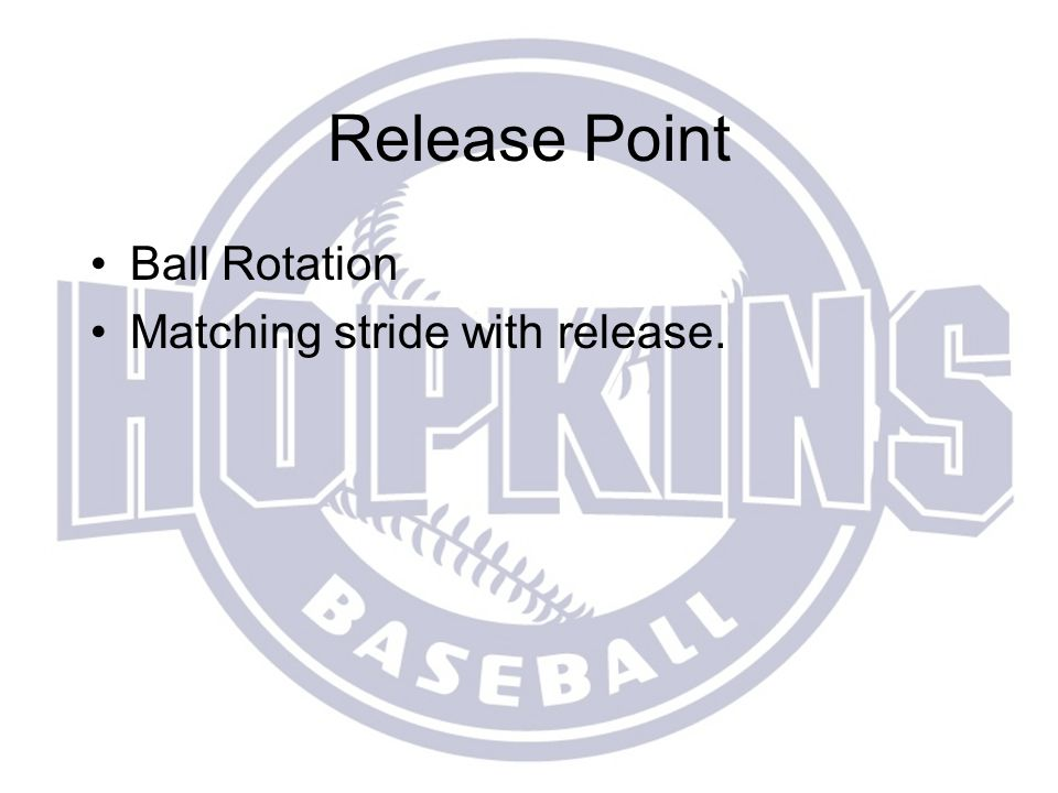 Release Point Ball Rotation Matching stride with release.