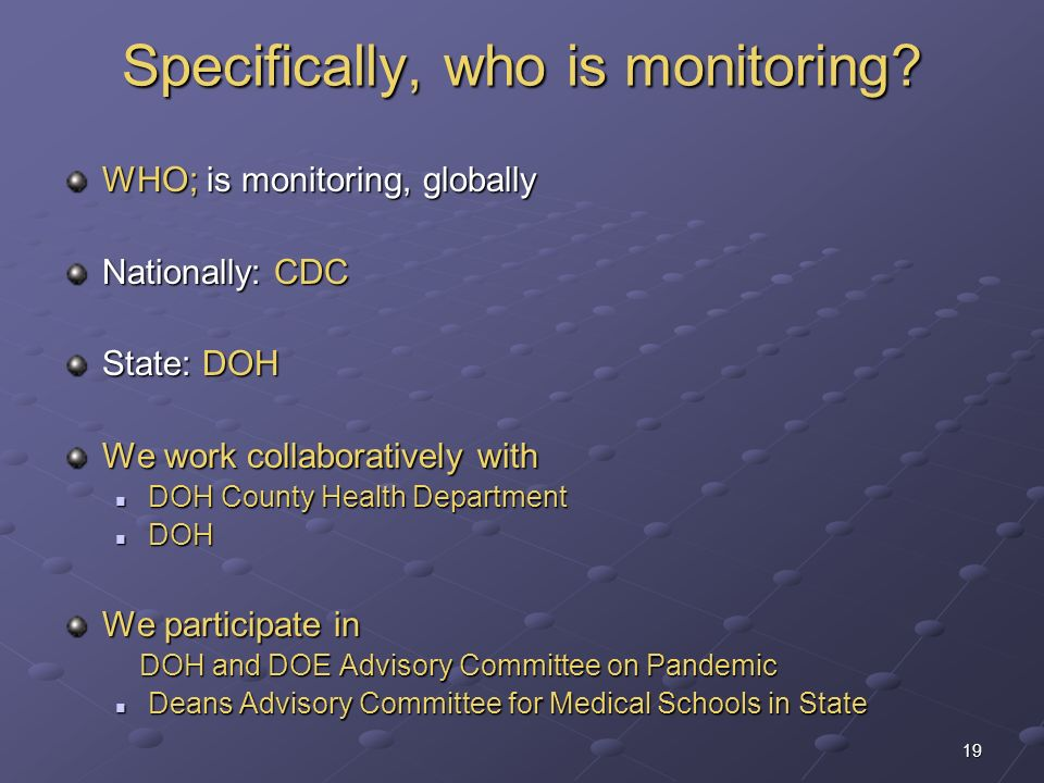 Specifically, who is monitoring