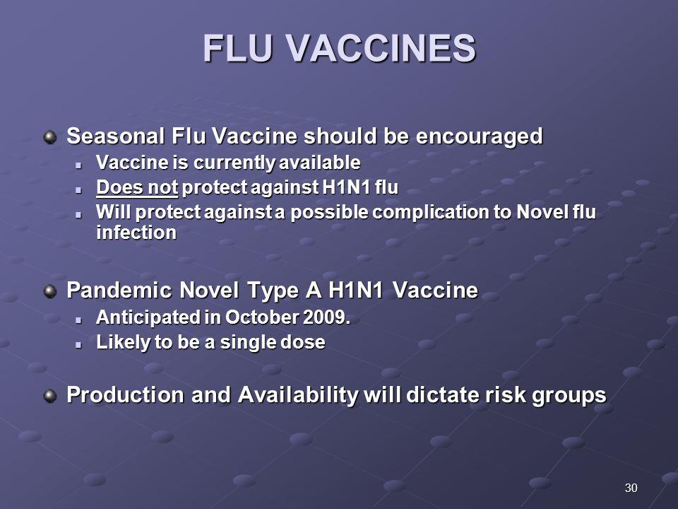 FLU VACCINES Seasonal Flu Vaccine should be encouraged
