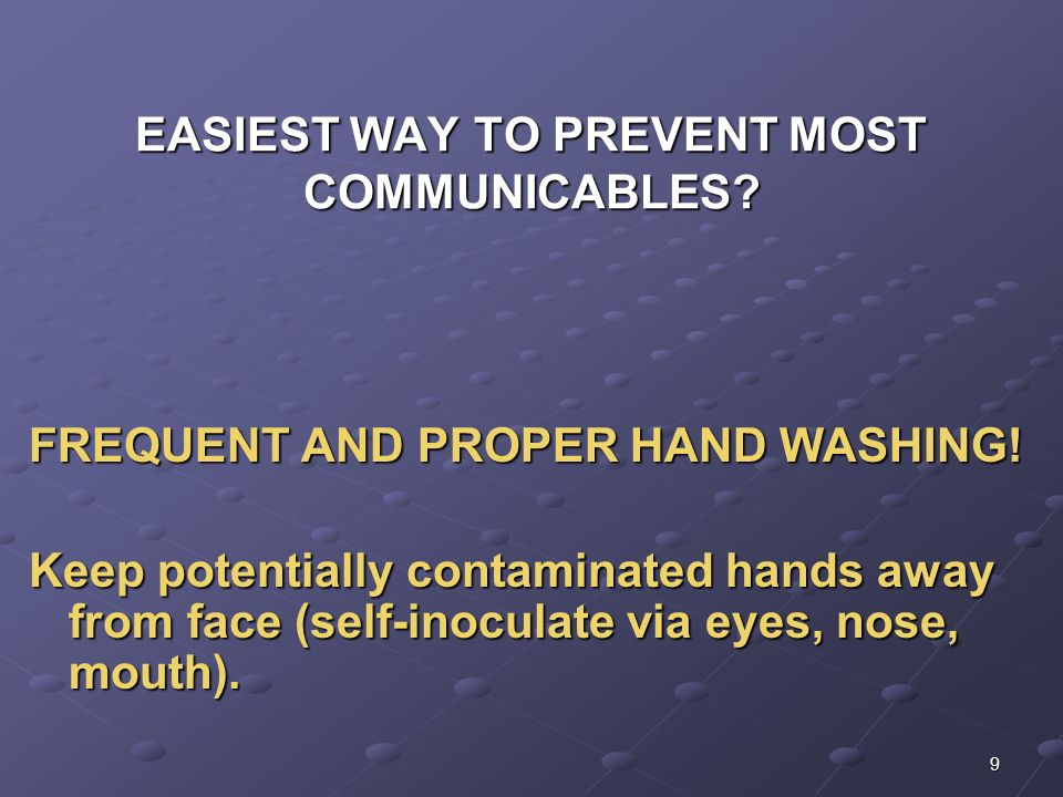 EASIEST WAY TO PREVENT MOST COMMUNICABLES