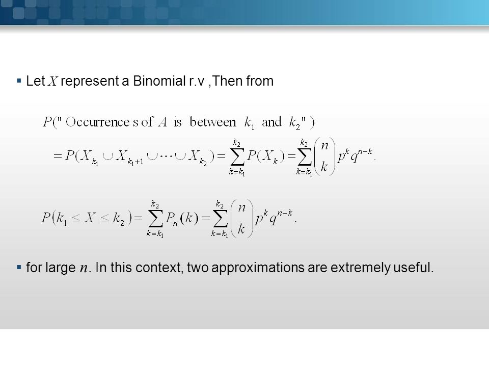 Let X represent a Binomial r.v ,Then from