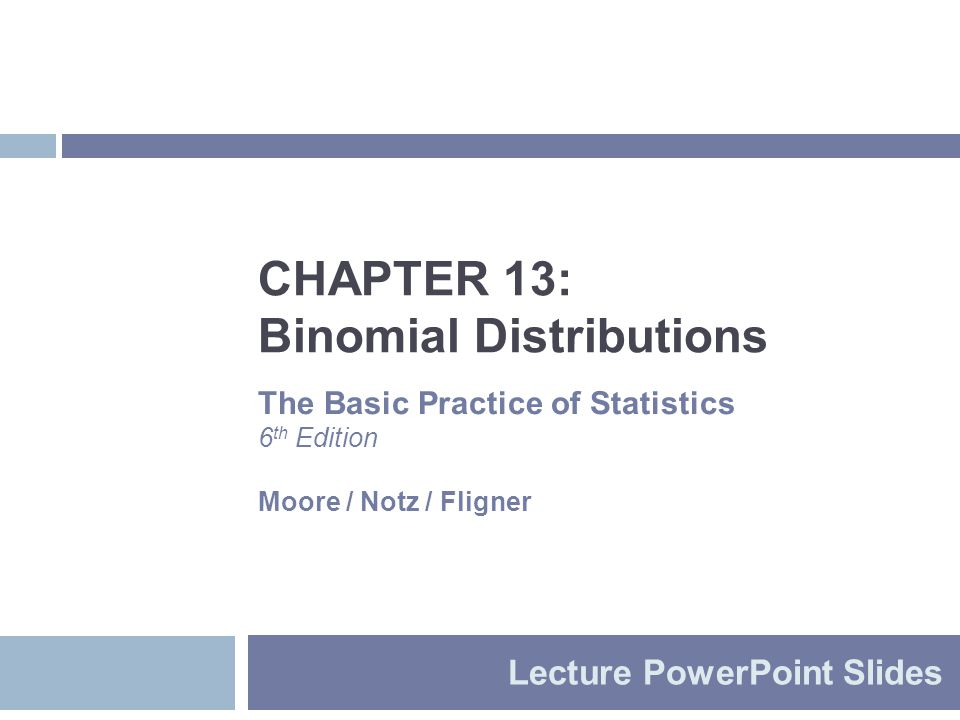 CHAPTER 13: Binomial Distributions