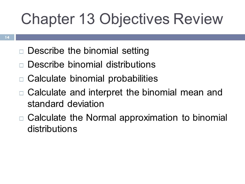 Chapter 13 Objectives Review