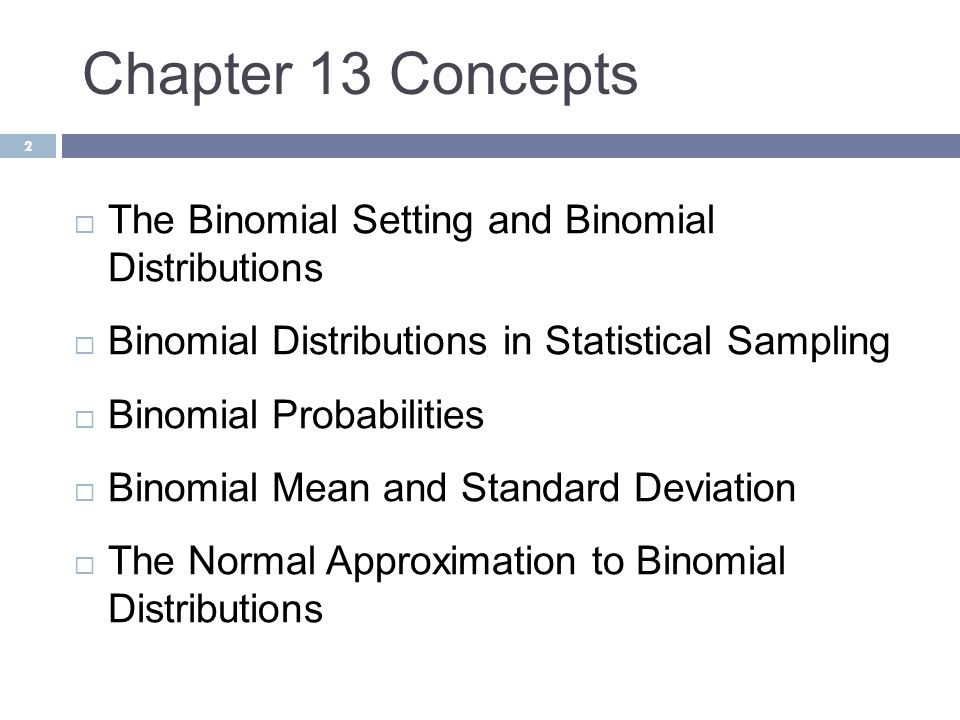 Chapter 13 Concepts The Binomial Setting and Binomial Distributions