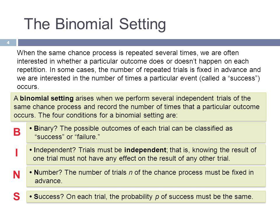 The Binomial Setting B I N S