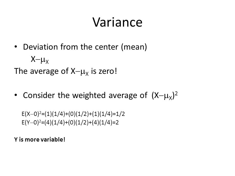 Variance Deviation from the center (mean) XX