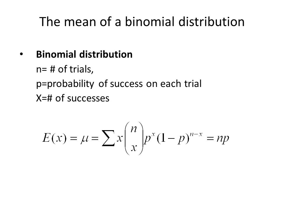 The mean of a binomial distribution