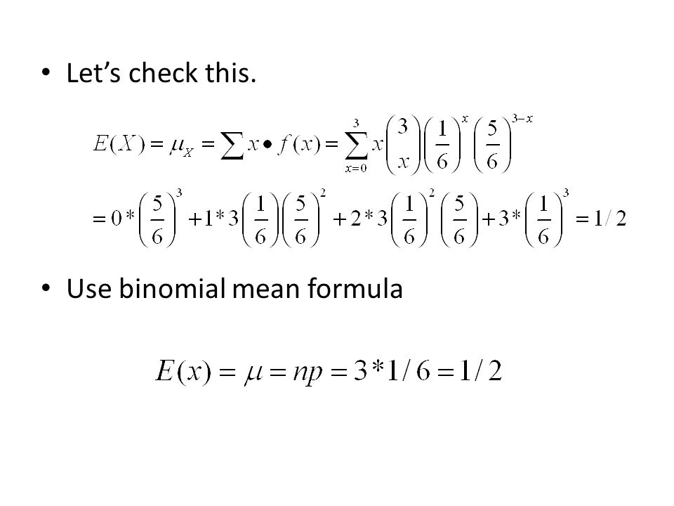 Let's check this. Use binomial mean formula
