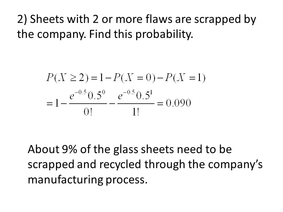 2) Sheets with 2 or more flaws are scrapped by the company