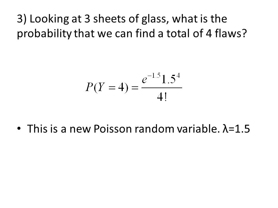 3) Looking at 3 sheets of glass, what is the probability that we can find a total of 4 flaws