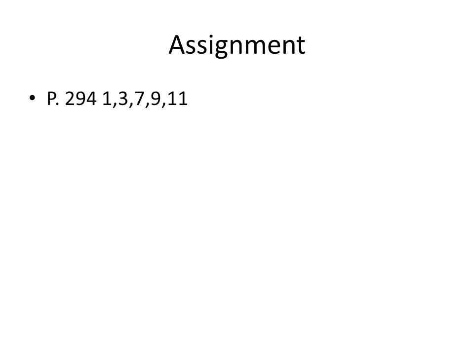 Assignment P. 294 1,3,7,9,11