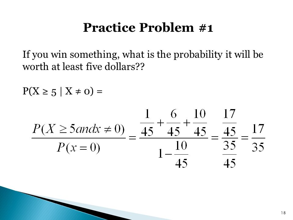 Practice Problem #1 If you win something, what is the probability it will be worth at least five dollars