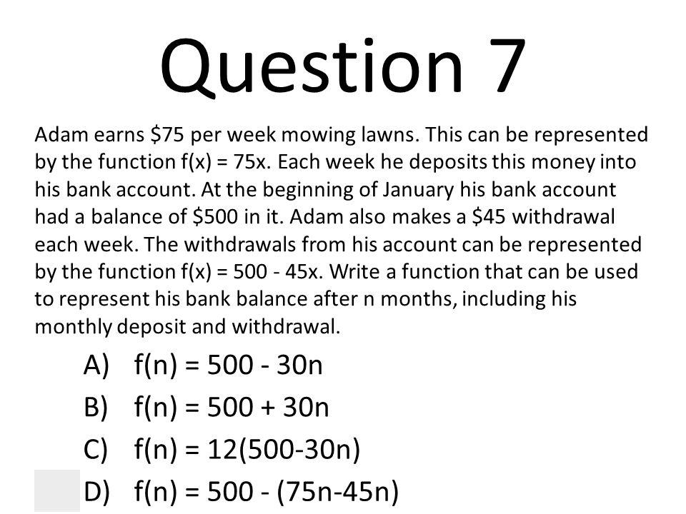Question 7 A) f(n) = 500 - 30n B) f(n) = 500 + 30n C)