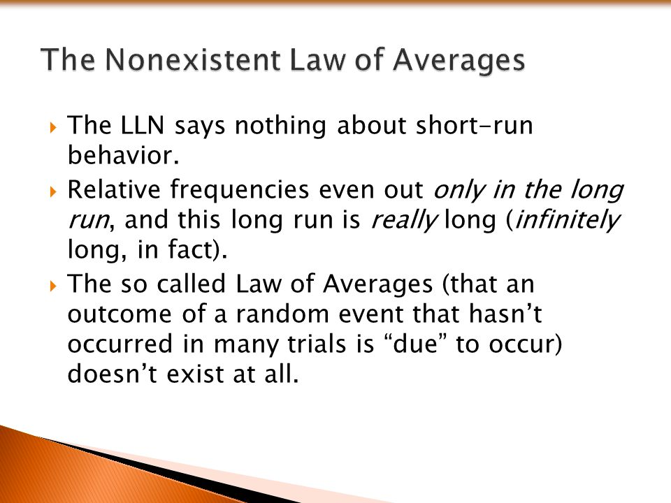 The Nonexistent Law of Averages