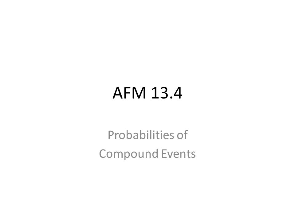 Probabilities of Compound Events