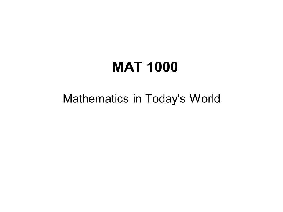 Mathematics in Today s World