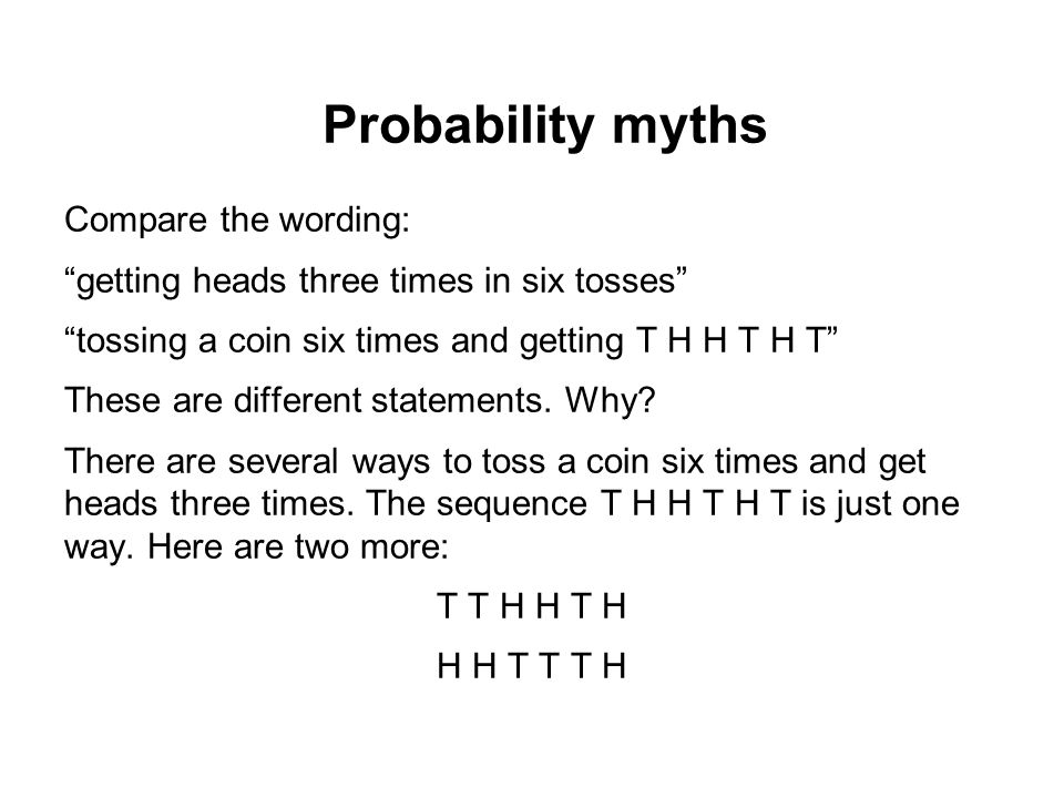 Probability myths Compare the wording:
