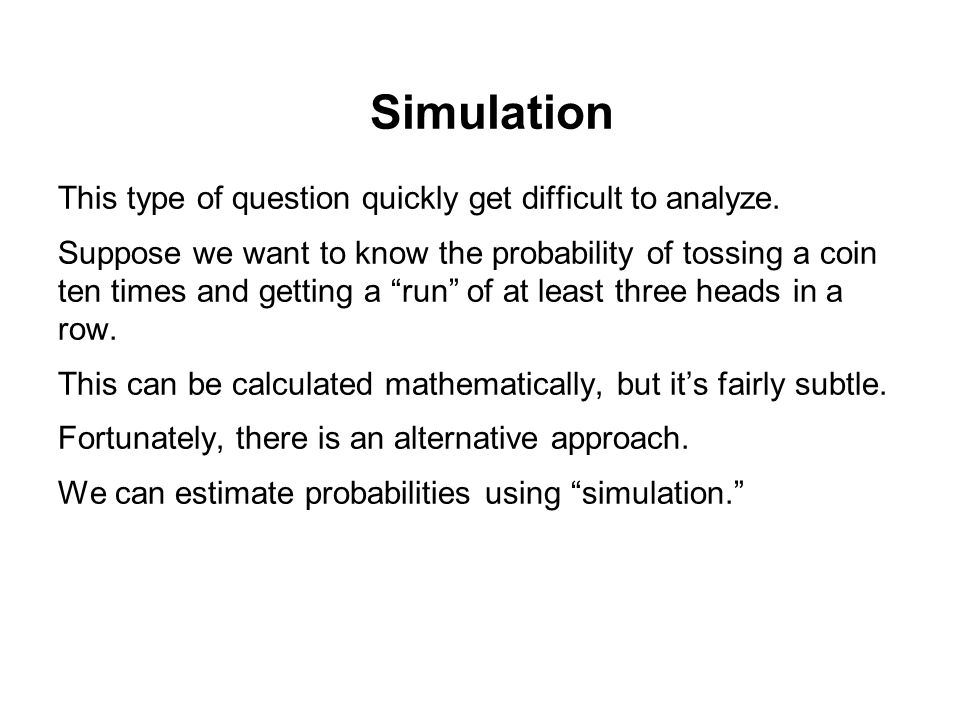 Simulation This type of question quickly get difficult to analyze.
