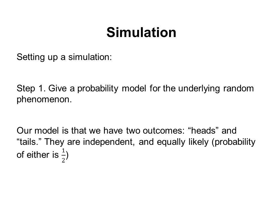 Simulation Setting up a simulation: