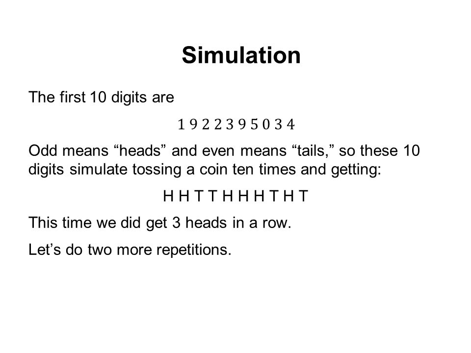Simulation The first 10 digits are 1 9 2 2 3 9 5 0 3 4