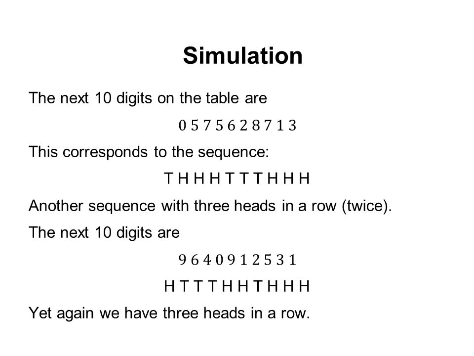 Simulation The next 10 digits on the table are 0 5 7 5 6 2 8 7 1 3