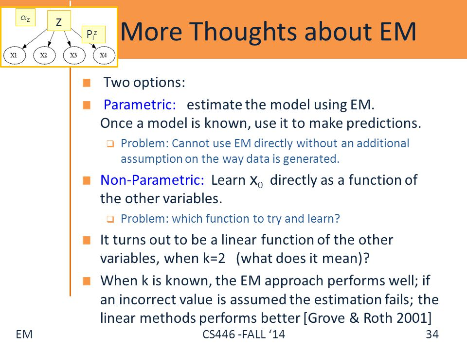 More Thoughts about EM Two options: