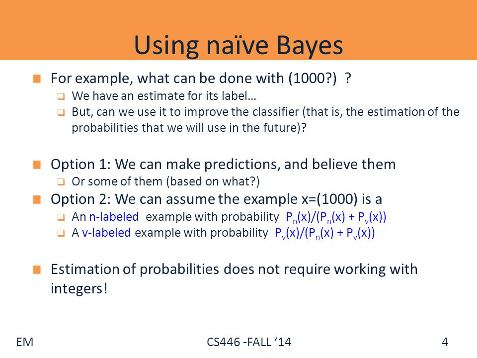 Using naïve Bayes For example, what can be done with (1000 )