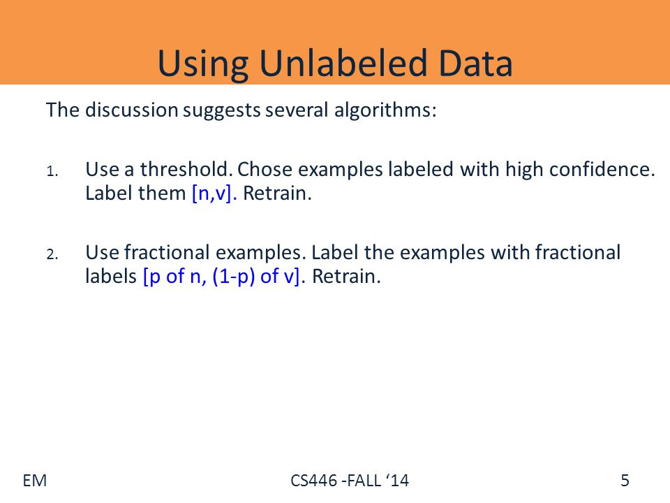 Using Unlabeled Data The discussion suggests several algorithms: