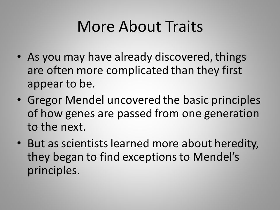 More About Traits As you may have already discovered, things are often more complicated than they first appear to be.