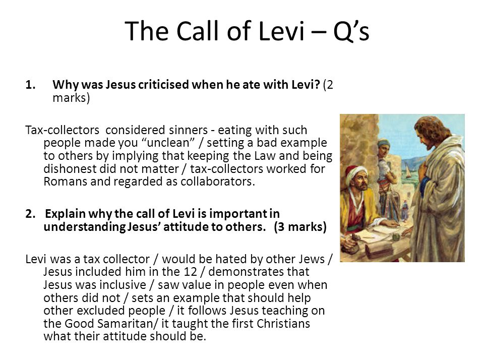 The Call of Levi – Q's Why was Jesus criticised when he ate with Levi (2 marks)