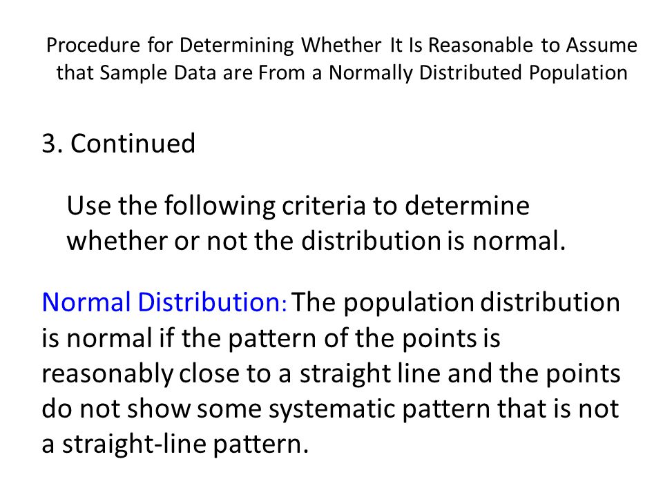 Procedure for Determining Whether It Is Reasonable to Assume that Sample Data are From a Normally Distributed Population